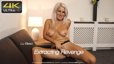 Wankitnow Lu Elissa  Extracting Revenge  SITERIP VIDEO PORN RIP
