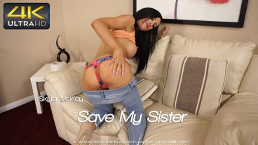 Wankitnow Skyler McKay  Save My Sister  SITERIP VIDEO PORN RIP