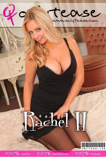 OnlyTease Rachel H Monday, 22 May  [IMAGESet Siterip Onlyallsites] PORN RIP