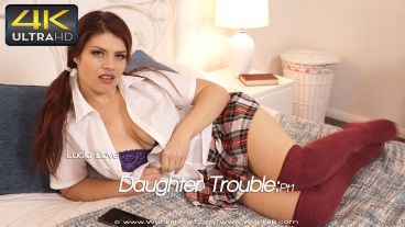 Wankitnow Lucia Love  Daughter Trouble:Pt1  SITERIP VIDEO PORN RIP