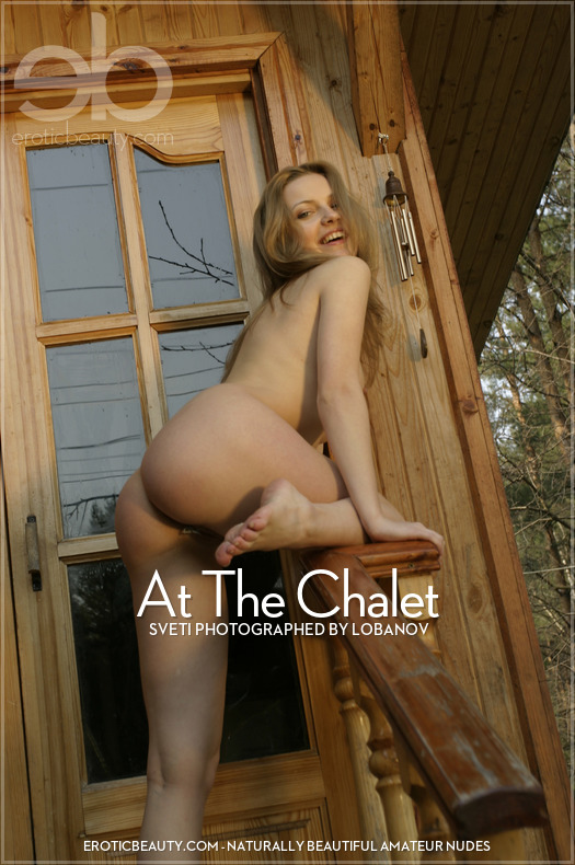 Erotic-Beauty Sveti in At The Chalet  Siterip Imageset Erotic-Beauty.com PORN RIP
