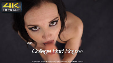 Wankitnow Faye  College Bad Boy:Pt2  SITERIP VIDEO PORN RIP