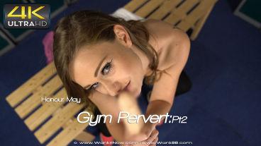 Wankitnow Honour May  Gym Pervert:Pt2  SITERIP VIDEO PORN RIP